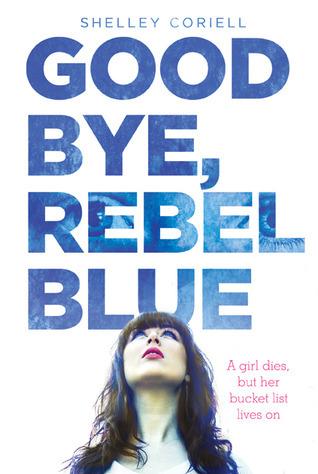 Goodbye, Rebel Blue Shelley Coriell