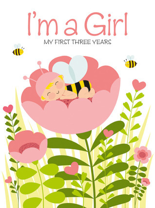 Im a Girl: My First Three Years  by  Minimil