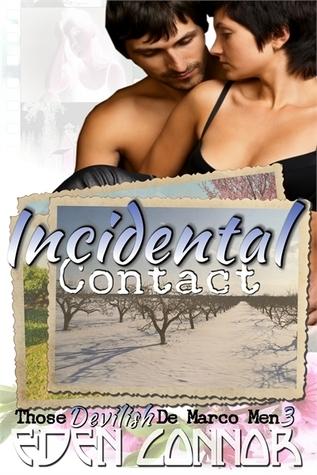 Incidental Contact (Devilish De Marco Men, #3) Eden Connor