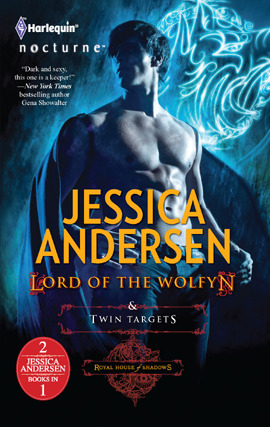 Lord of the Wolfyn & Twin Targets (Royal House of Shadows, #3)  by  Jessica Andersen