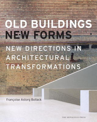Old Buildings, New Forms Francoise Bollack
