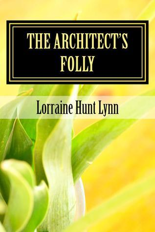 Architects Folly, The (Bartlemas Anthology #5)  by  Lorraine Hunt Lynn
