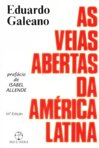 As Veias Abertas da América Latina Eduardo Galeano