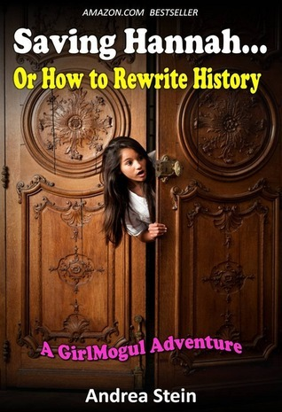 Saving Hannah... or How to Rewrite History Andrea Stein