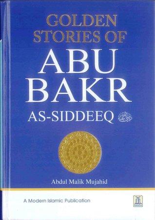 Golden Stories of Abu Bakr As-Siddeeq Abdul Malik Mujahid