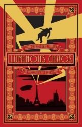 Luminous Chaos: A Novel (The Mysteries of New Venice #2) Jean-Christophe Valtat