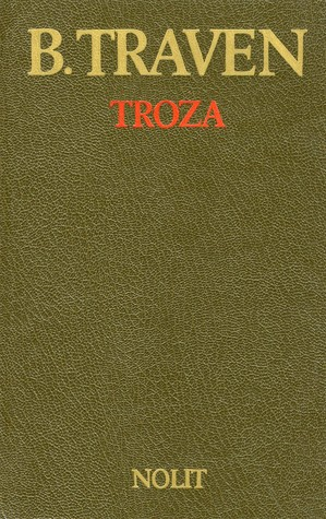 Troza  by  B. Traven