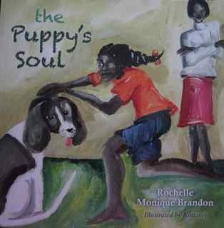 The Puppys Soul  by  Rochelle Monique Brandon