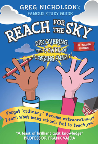 Reach for the Sky. Discovering the Power of Working Smart!  by  Greg Nicholson