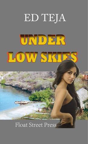 Under Low Skies Ed Teja