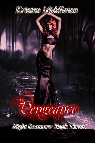Vengeance (Night Roamers, #3)  by  Kristen Middleton