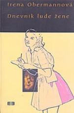 Dnevnik lude žene  by  Irena Obermannová