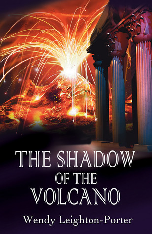 The Shadow of the Volcano (Shadows from the Past, #5)  by  Wendy Leighton-Porter