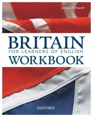 Britain: For Learners Of English - Workbook  by  James ODriscoll