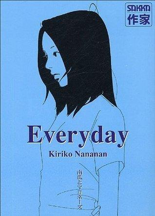 Everyday  by  Kiriko Nananan