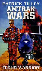 Cloud Warrior (Amtrak Wars, #1)  by  Patrick Tilley