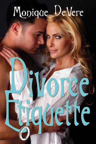 Divorce Etiquette  by  Monique DeVere