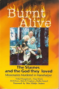 Burnt Alive: The Staines and the God They Loved Vishal Mangalwadi