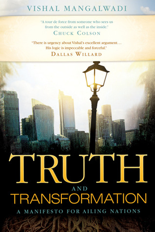 Truth and Transformation: A Manifesto for Ailing Nations  by  Vishal Mangalwadi