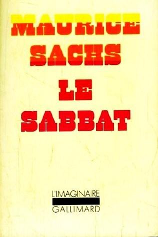 Le Sabbat. Souvenirs dune jeunesse orageuse Maurice Sachs