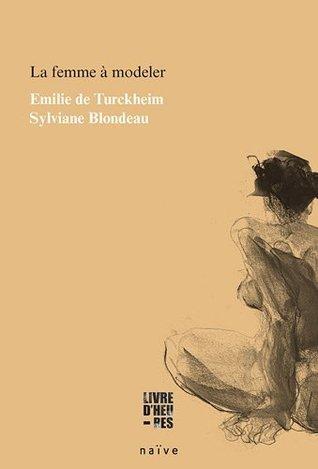 La femme à modeler  by  Emilie de Turckeim