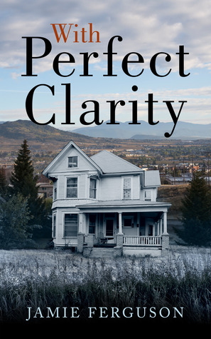 With Perfect Clarity  by  Jamie Ferguson