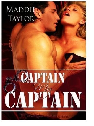 Captain, My Captain (Club Decadence, #1) Maddie Taylor