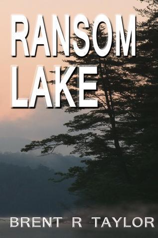 Ransom Lake Brent R. Taylor