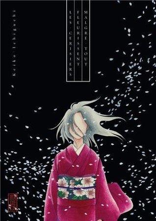Les cerisiers fleurissent malgré tout  by  Keiko Ichiguchi