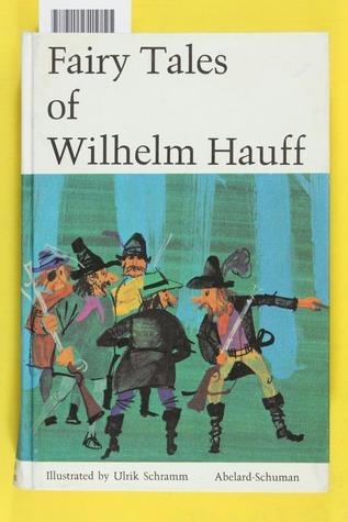 Fairy Tales Of Wilhelm Hauff Wilhelm Hauff