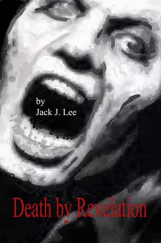 Death Revelation by Jack J. Lee