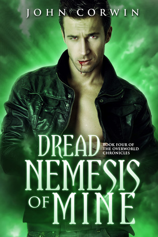 Dread Nemesis of Mine (Overworld Chronicles, #4)  by  John Corwin