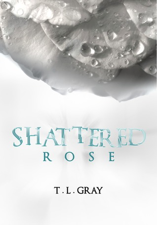 Shattered Rose (Winsor, #1)  by  T.L.  Gray