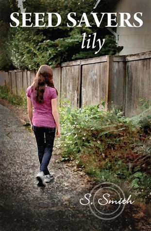 Lily (Seed Savers - Volume 2)  by  S.  Smith
