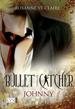 Johnny (Bullet Catcher, #3)  by  Roxanne St. Claire