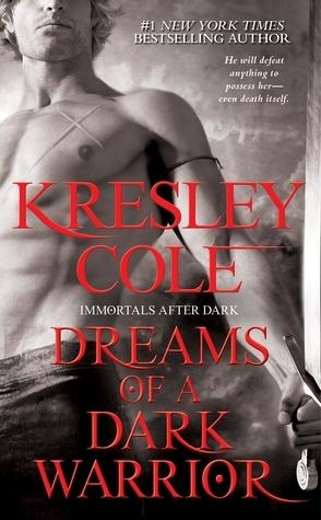 Dreams of a Dark Warrior (Immortals After Dark #11)  by  Kresley Cole