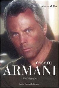 Essere Armani. Una biografia  by  Renata Molho