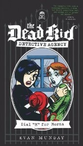 Dial M For Morna (The Dead Kid Detective Agency, #2)  by  Evan Munday