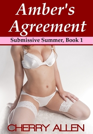 Ambers Agreement, Submissive Summer Book 1 Cherry Allen