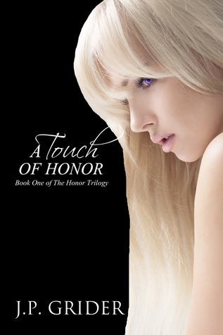 A Touch of Honor (The Honor Trilogy #1) J.P. Grider