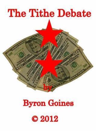 The Tithe Debate Byron Goines