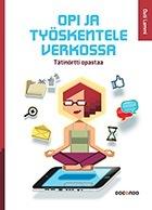 Opi ja työskentele verkossa – Tätinörtti opastaa  by  Outi Lammi