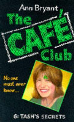 Tashs Secrets (Cafe Club #6)  by  Ann Bryant