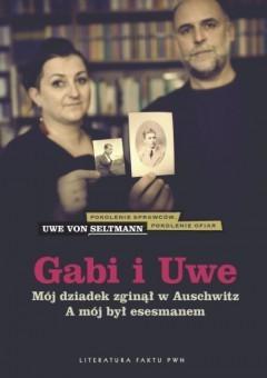 Gabi i Uwe. Mój dziadek zginął w Auschwitz. A mój był esesmanem  by  Uwe von Seltmann