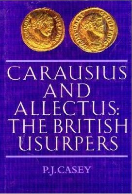 Carausius and Allectus: The British Usurpers J. Casey P.