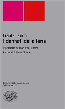 I dannati della terra Frantz Fanon