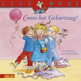 Conni Hat Geburtstag! Liane Schneider