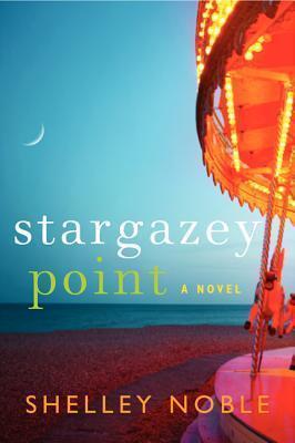 Stargazey Point  by  Shelley Noble