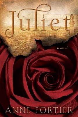 Juliet Vol. 2 of 2 Anne Fortier