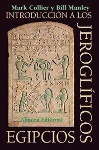 Introduccion a Los Jeroglificos Egipcios  by  Mark Collier